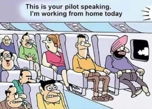 """A cartoon of a plane full of passengers waiting on the runway    The captain speaks to them over the radio speakers.  """"This is your captain speaking.  Today i will be working from home!""""   The passengers faces are full of fear."""